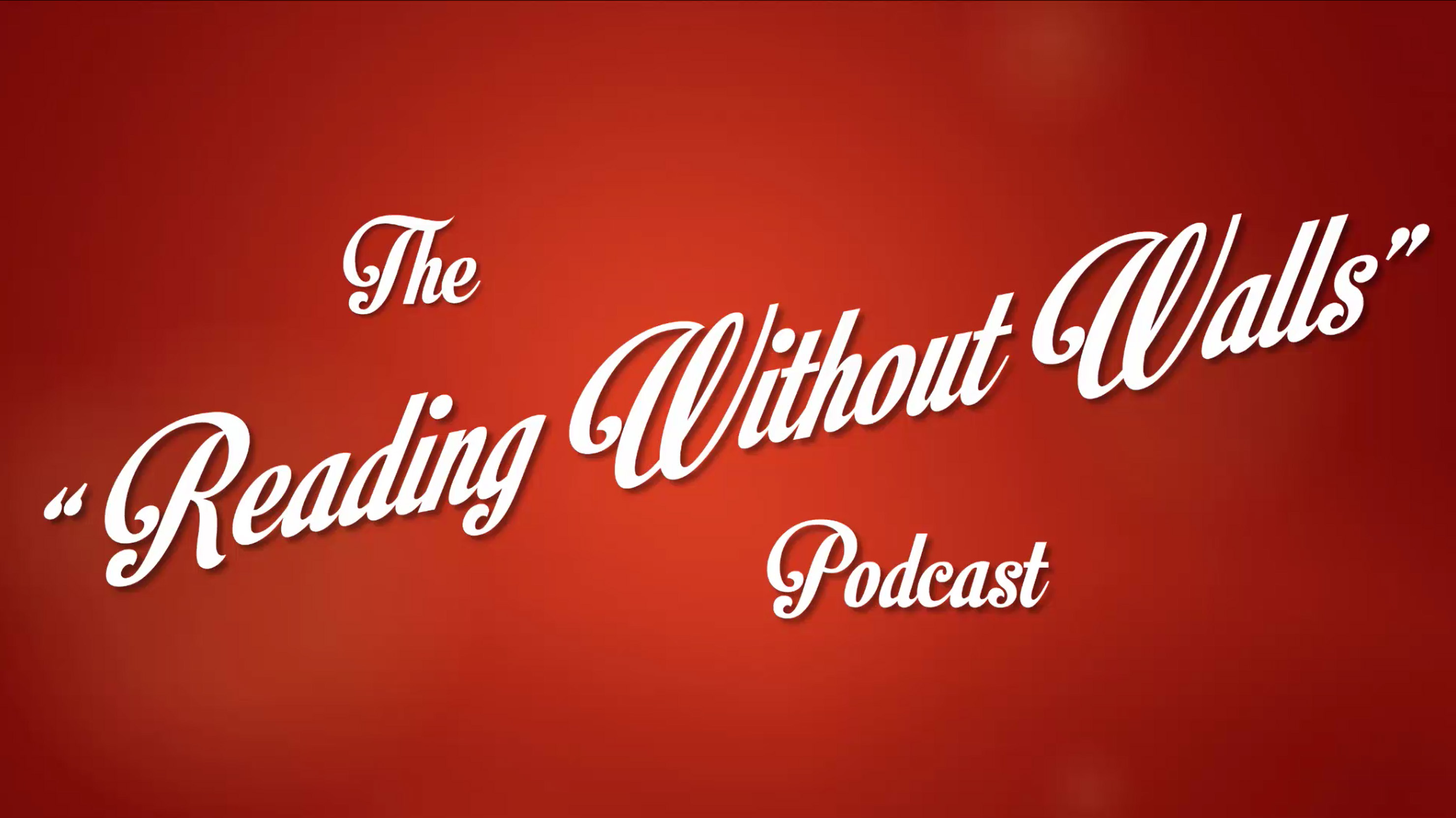 Reading Without Walls Video Podcast